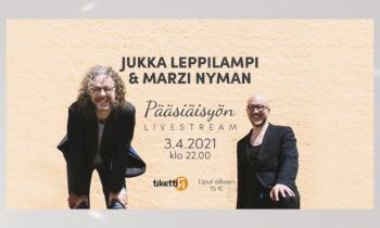 Jukka Leppilammen ja Marzi Nymanin pääsiäisyön livestream -konsertti 3.4.2021