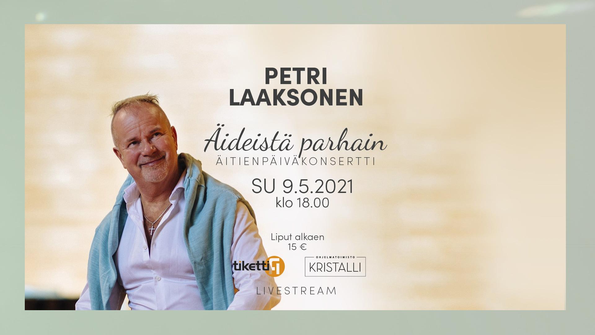 Petri Laaksosen Äideistä parhain – äitienpäiväkonsertti striimattuna 9.5.2021, klo 18.00